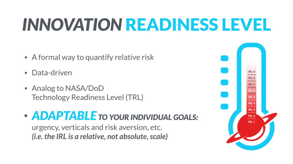 INNOVATION READINESS LEVEL • A formal way to qu...
