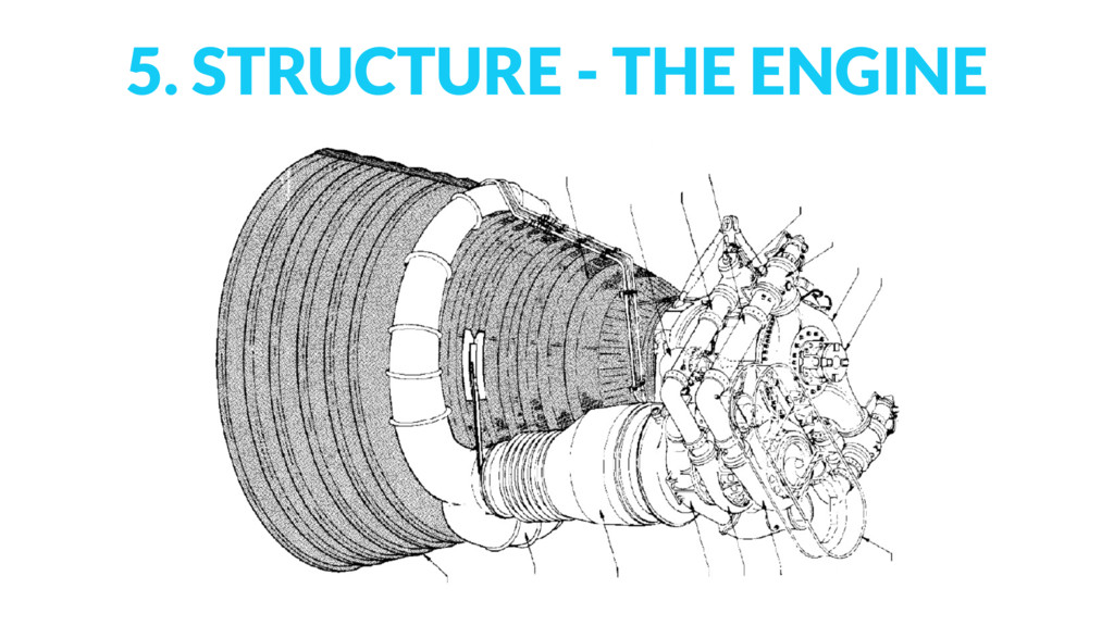 5. STRUCTURE - THE ENGINE