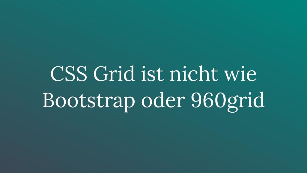 CSS Grid ist nicht wie Bootstrap oder 960grid