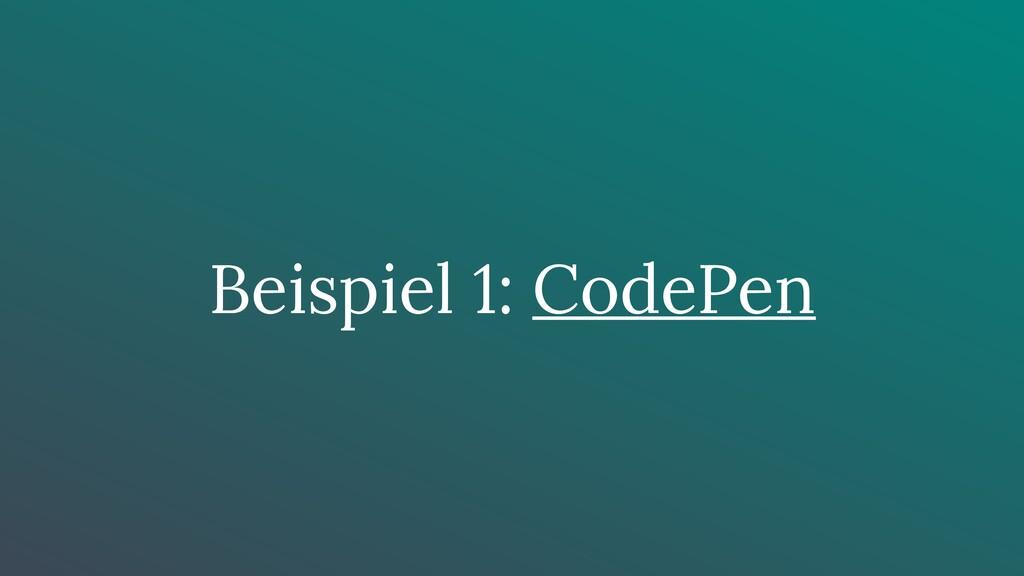 Beispiel 1: CodePen