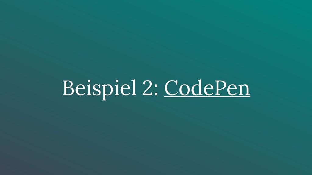 Beispiel 2: CodePen