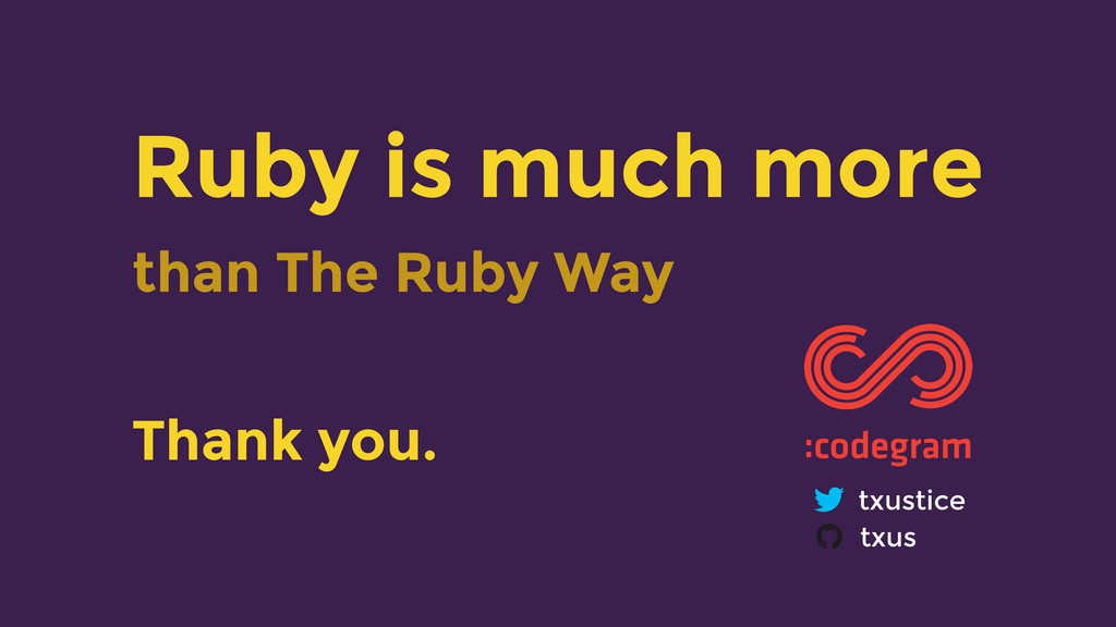 Ruby is much more than The Ruby Way Thank you. ...