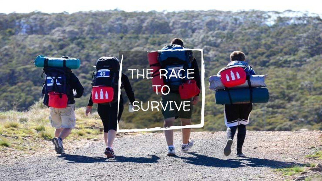 THE RACE TO SURVIVE