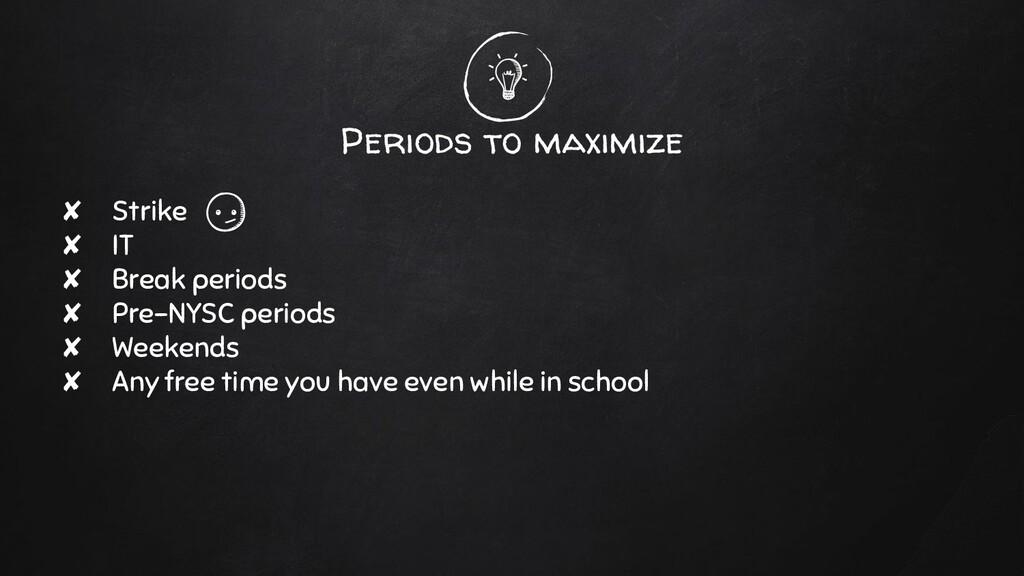 Periods to maximize ✘ Strike ✘ IT ✘ Break perio...