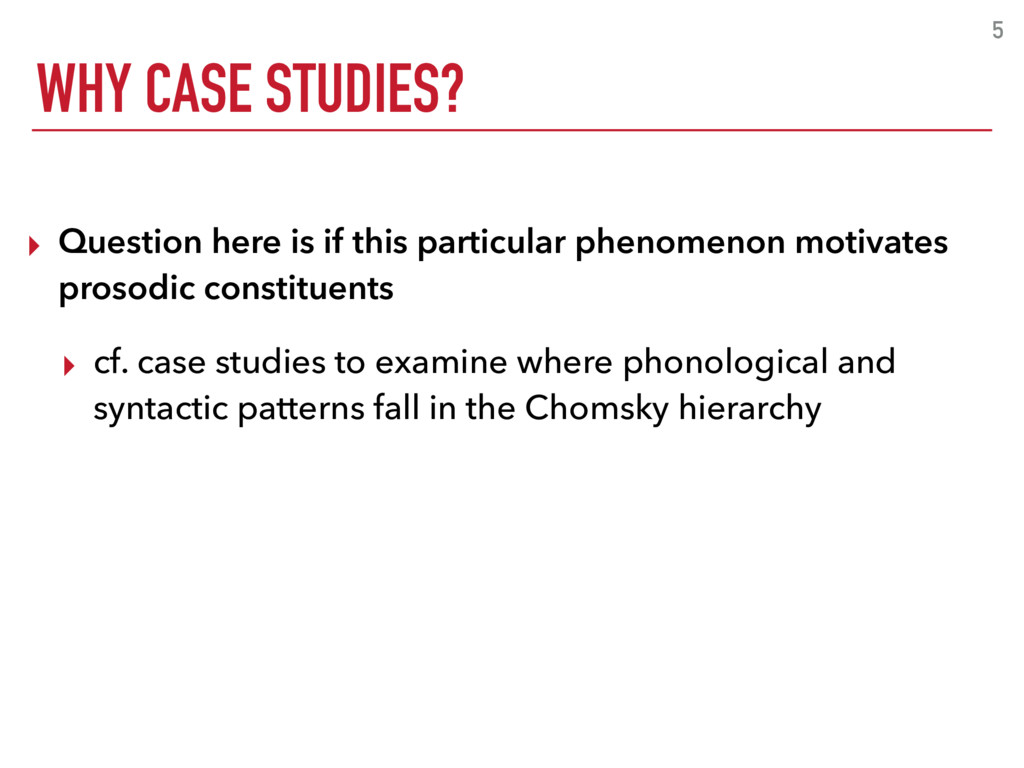 WHY CASE STUDIES? 5 ▸ Question here is if this ...