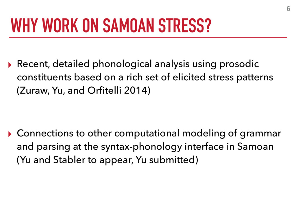 WHY WORK ON SAMOAN STRESS? 6 ▸ Recent, detailed...