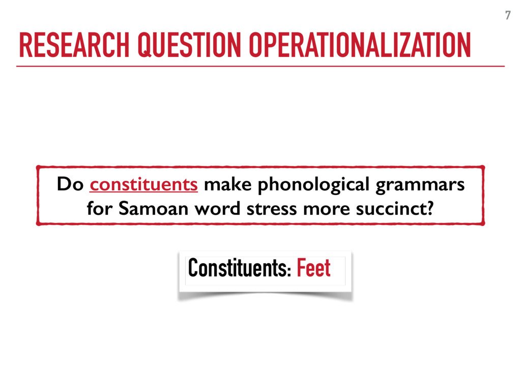 RESEARCH QUESTION OPERATIONALIZATION 7 Do const...