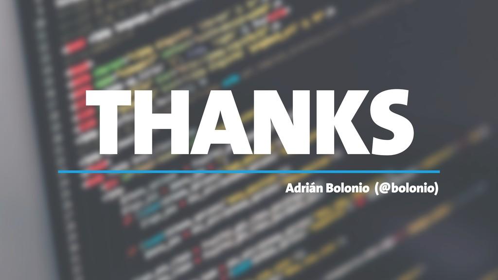 THANKS Adrián Bolonio (@bolonio)
