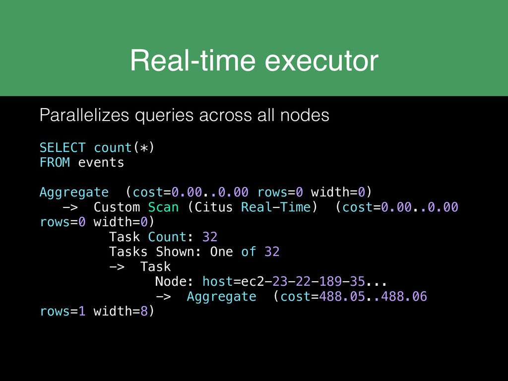 Real-time executor Parallelizes queries across ...