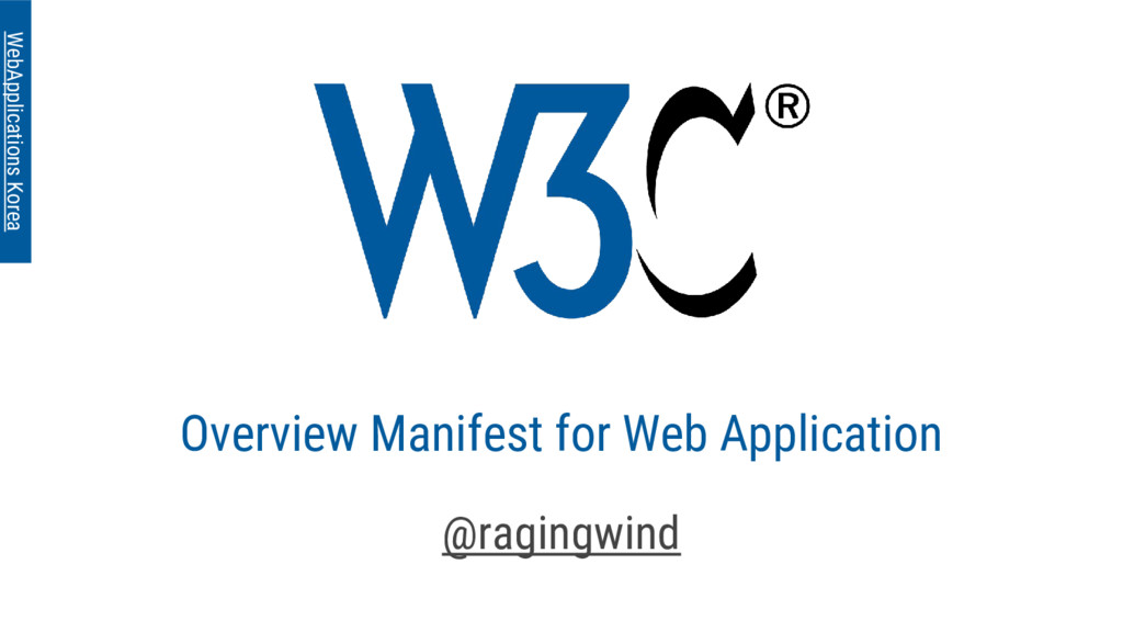 Overview Manifest for Web Application @ragingwi...