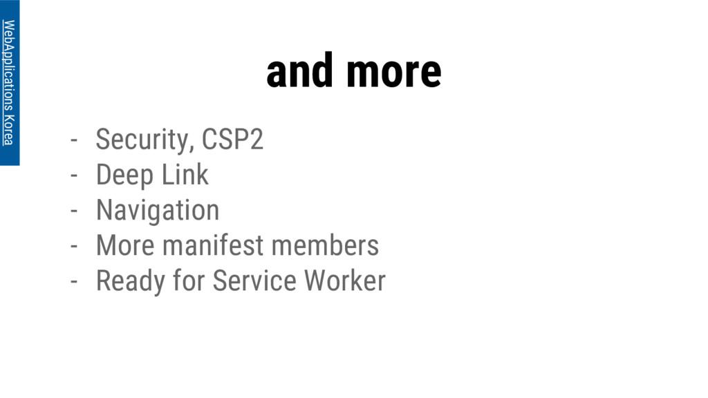 and more WebApplications Korea - Security, CSP2...