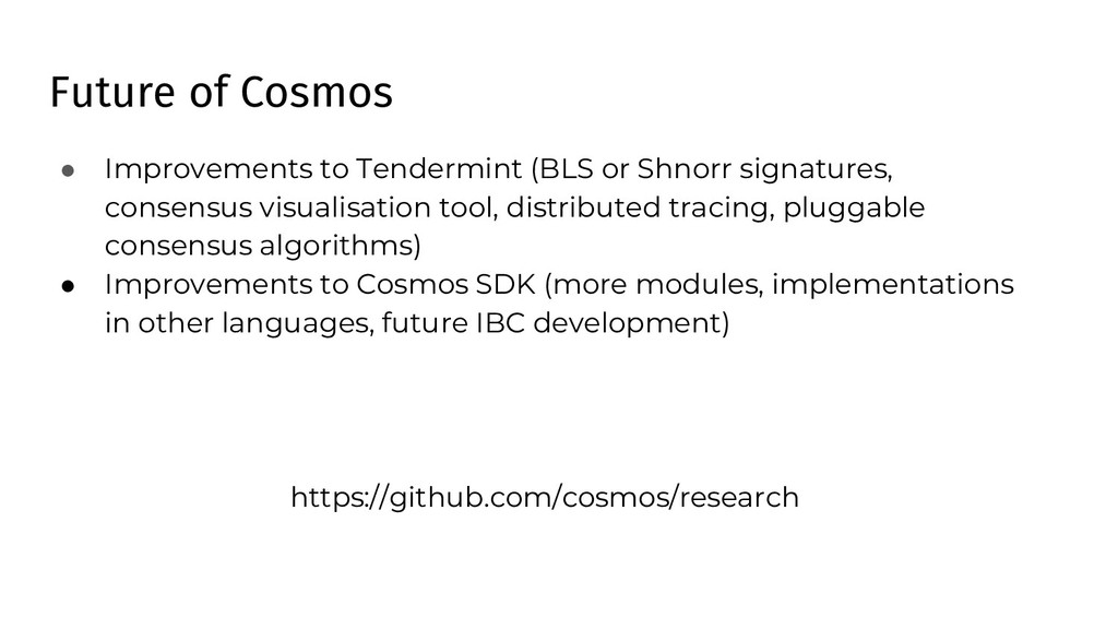 Future of Cosmos ● Improvements to Tendermint (...