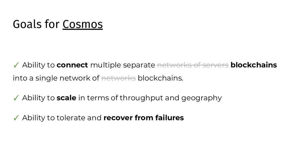 Goals for Cosmos ✓ Ability to connect multiple ...