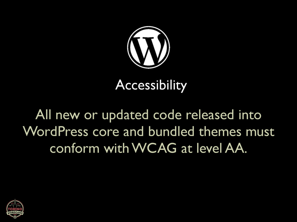 Accessibility All new or updated code released ...