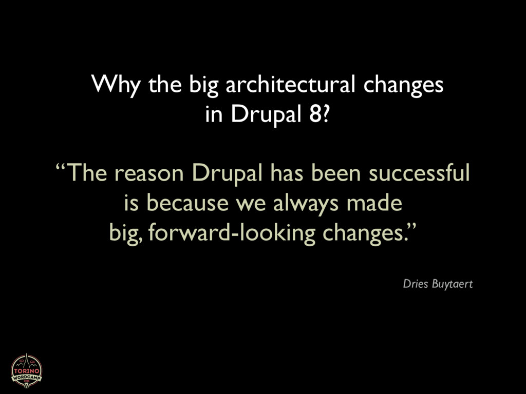 """The reason Drupal has been successful is becau..."