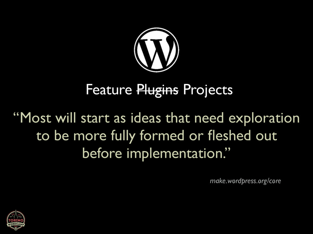 "Feature Plugins Projects ""Most will start as id..."