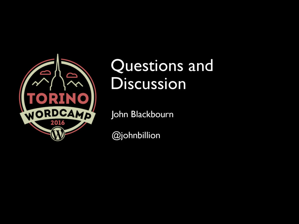 Questions and Discussion John Blackbourn @johnb...