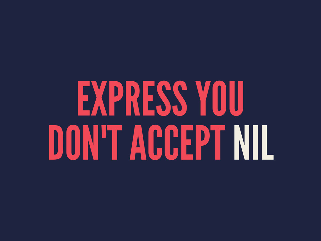 EXPRESS YOU DON'T ACCEPT NIL