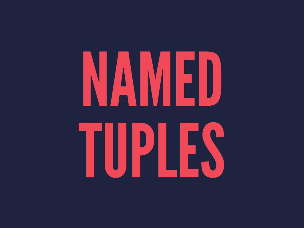 NAMED TUPLES
