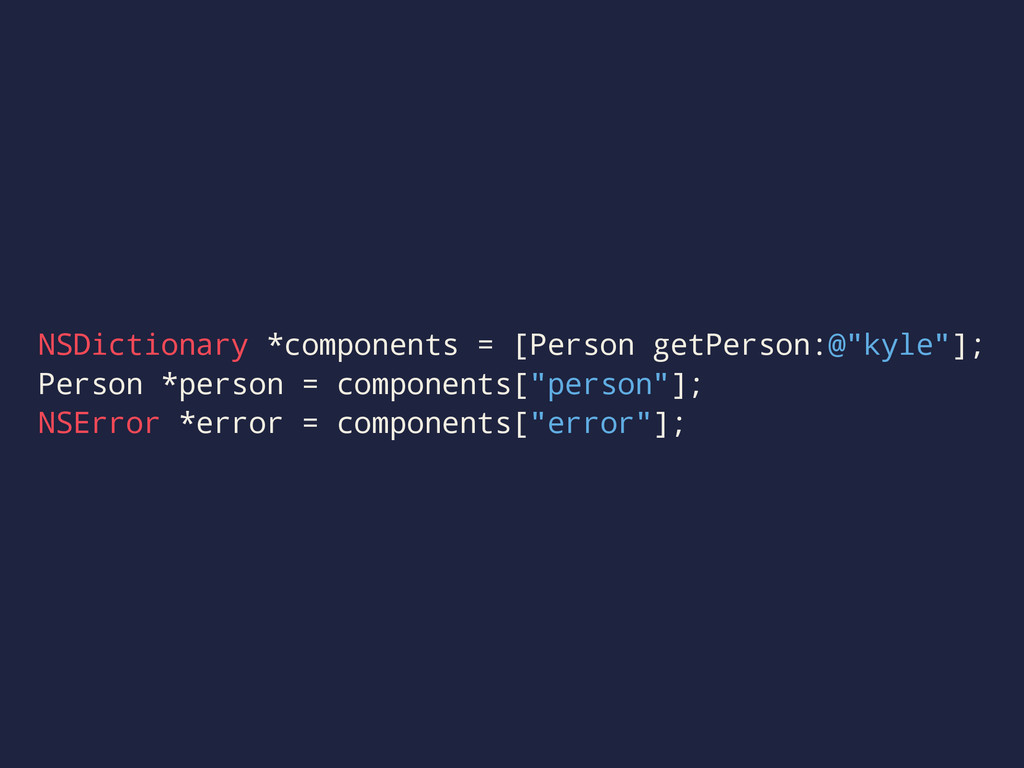 "NSDictionary *components = [Person getPerson:@""..."