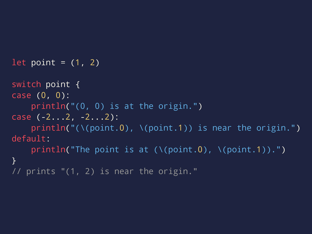 let point = (1, 2) switch point { case (0, 0): ...