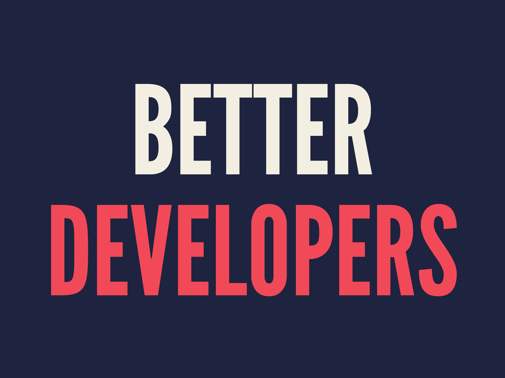 BETTER DEVELOPERS