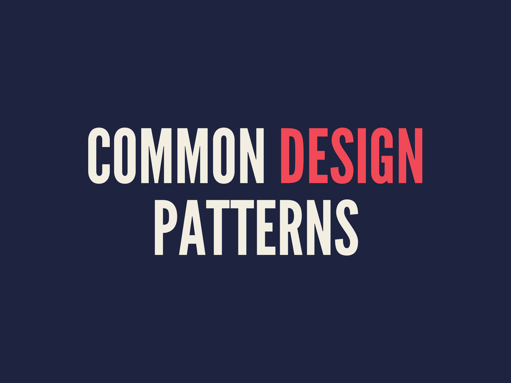 COMMON DESIGN PATTERNS