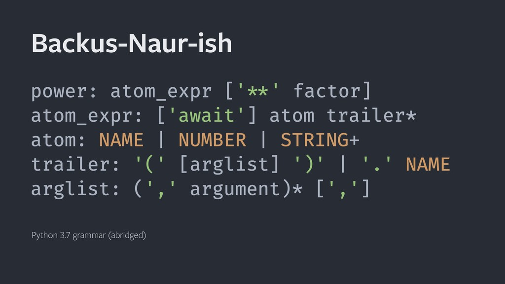 Backus-Naur-ish Python 3.7 grammar (abridged)