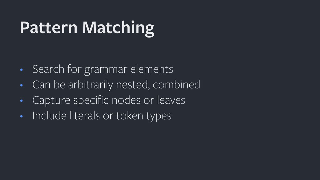 • Search for grammar elements • Can be arbitrar...
