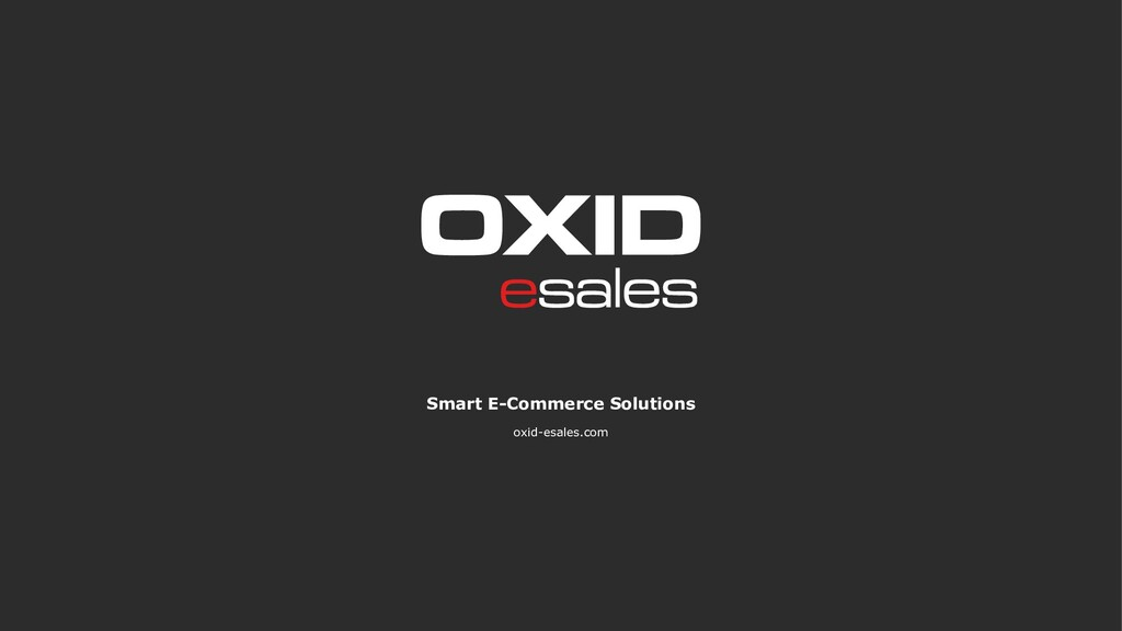 ©2019 OXID eSales AG - vertraulich Smart E-Comm...