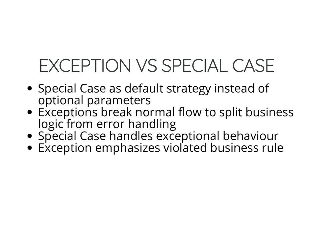 EXCEPTION VS SPECIAL CASE EXCEPTION VS SPECIAL ...