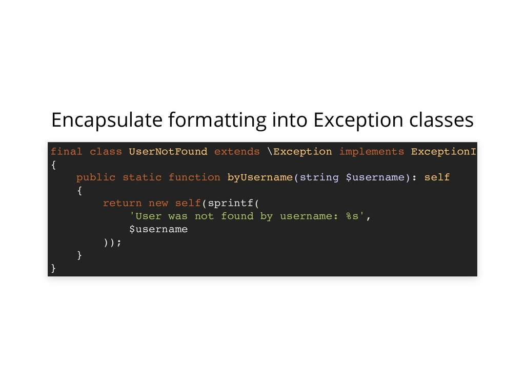 Encapsulate formatting into Exception classes f...