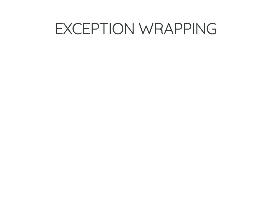 EXCEPTION WRAPPING EXCEPTION WRAPPING