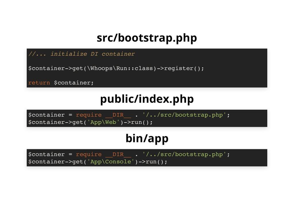 src/bootstrap.php public/index.php bin/app //.....