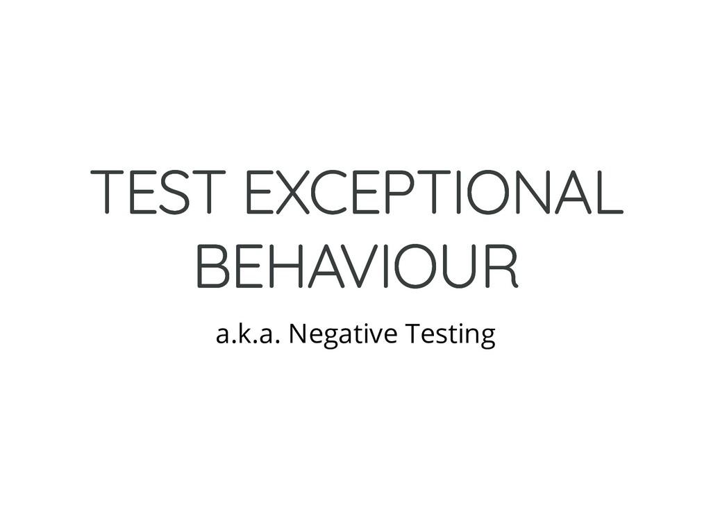 TEST EXCEPTIONAL TEST EXCEPTIONAL BEHAVIOUR BEH...