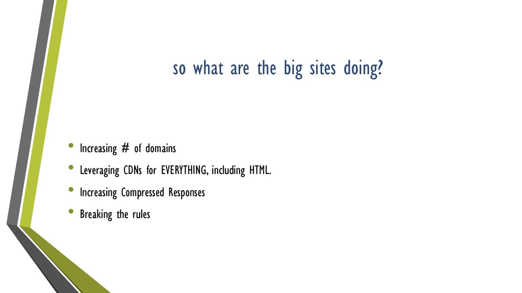 so what are the big sites doing? • Increasing #...