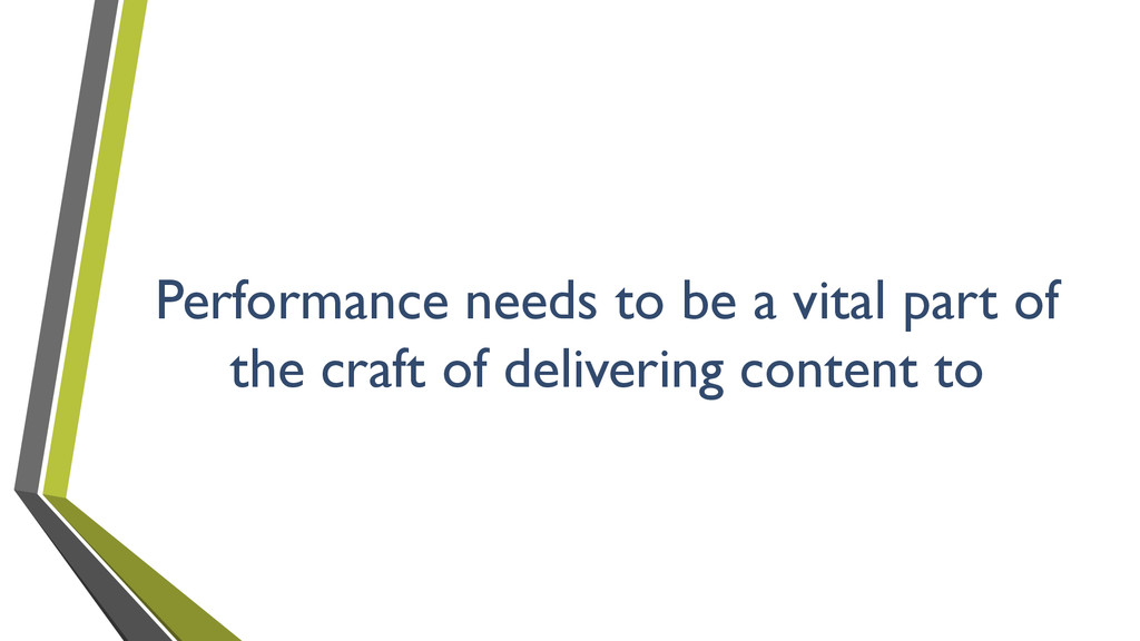 Performance needs to be a vital part of the cra...