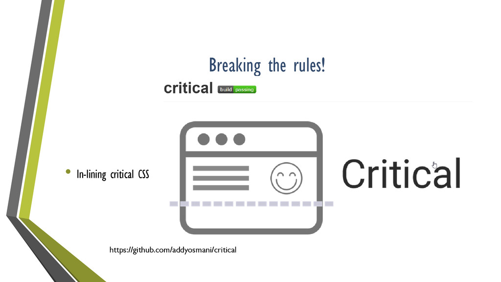 Breaking the rules! • In-lining critical CSS ht...