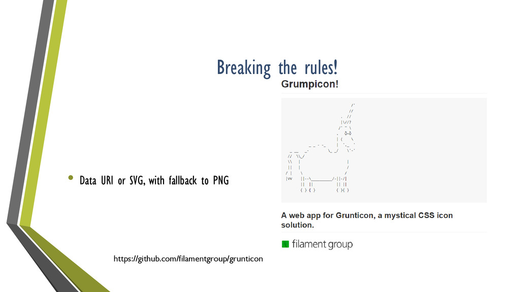 Breaking the rules! • Data URI or SVG, with fal...