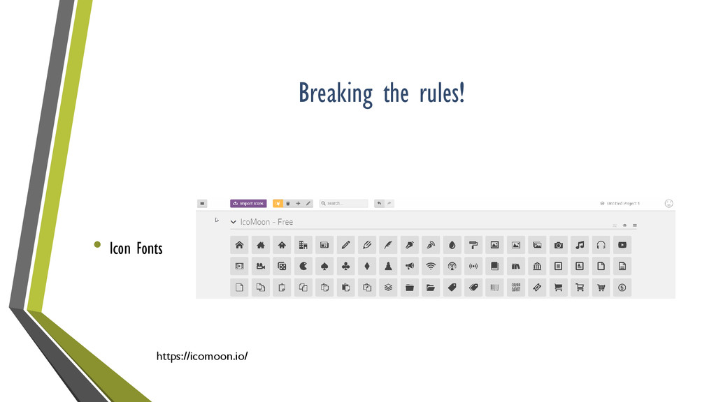 Breaking the rules! • Icon Fonts https://icomoo...