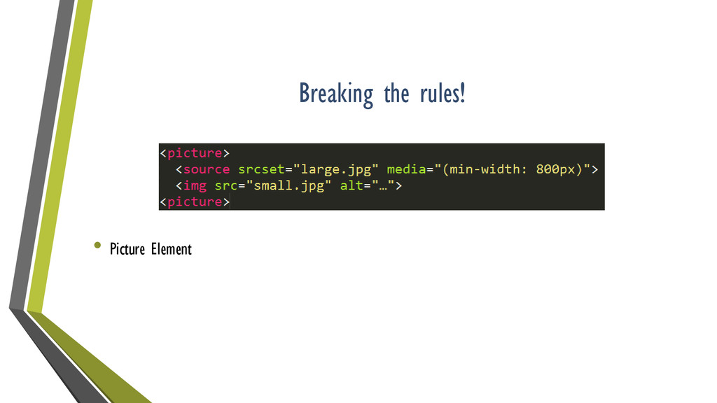 Breaking the rules! • Picture Element