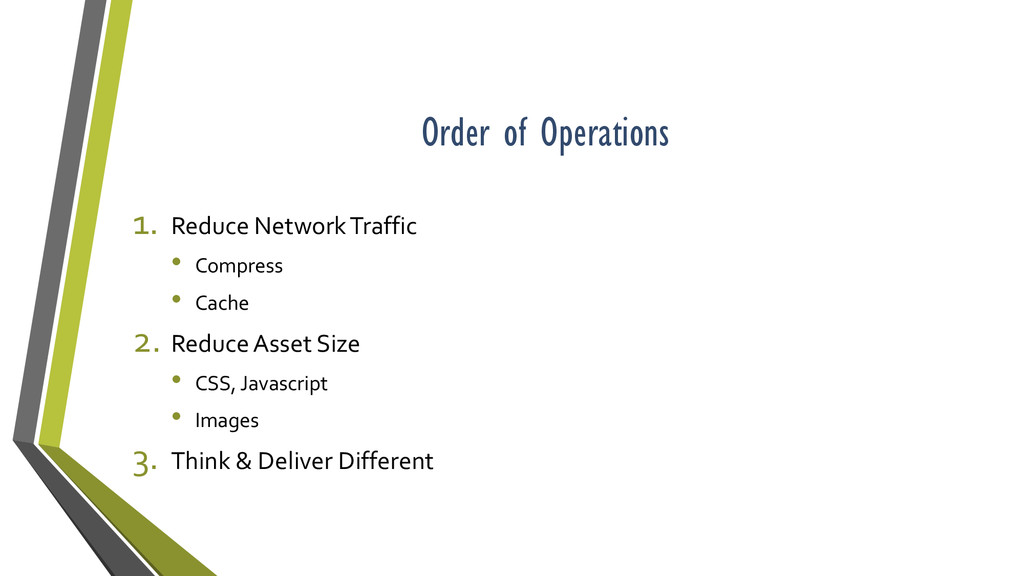 Order of Operations 1. Reduce Network Traffic •...
