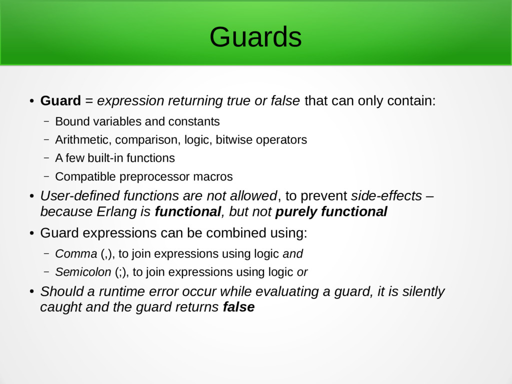 Guards ● Guard = expression returning true or f...