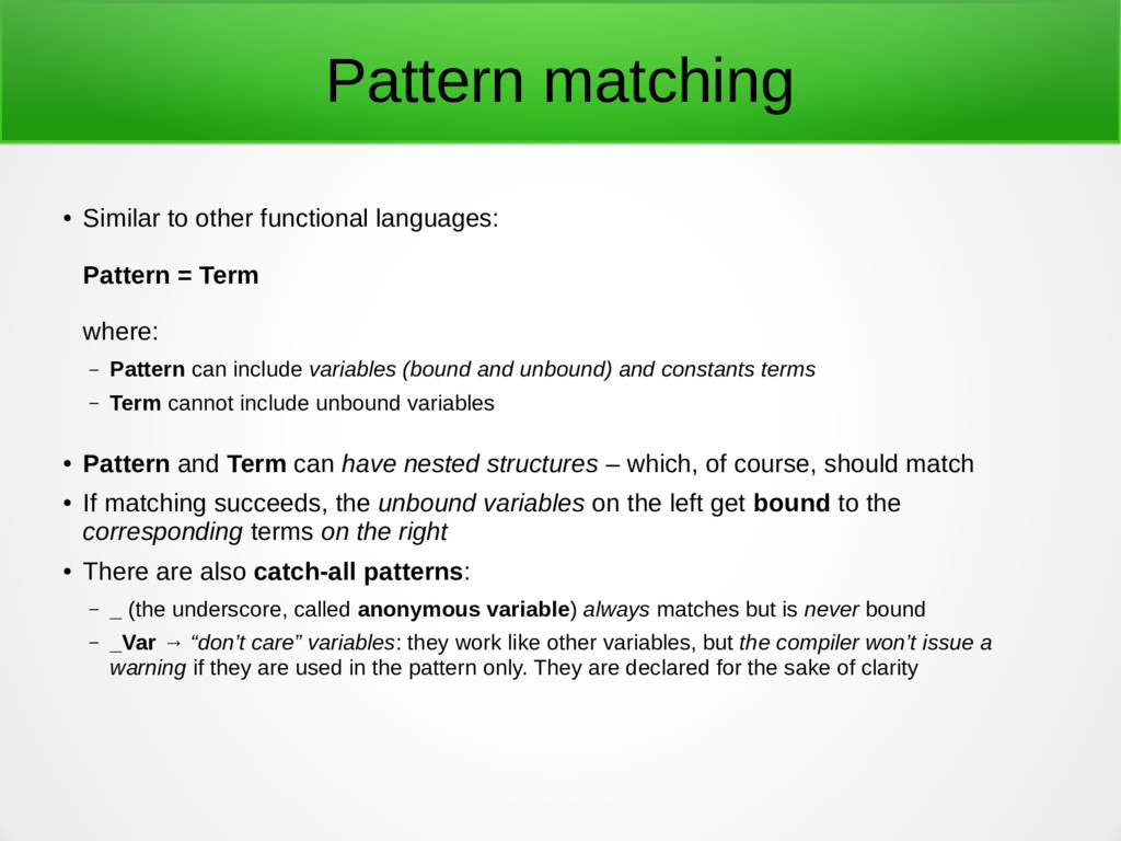 Pattern matching ● Similar to other functional ...