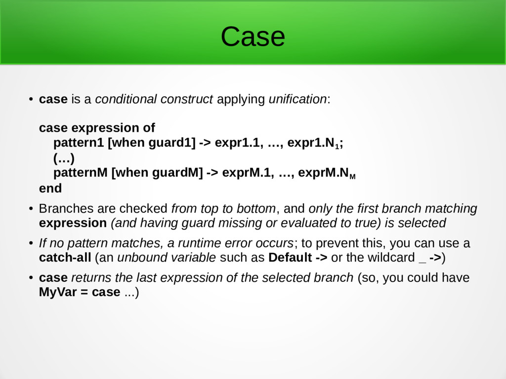 Case ● case is a conditional construct applying...