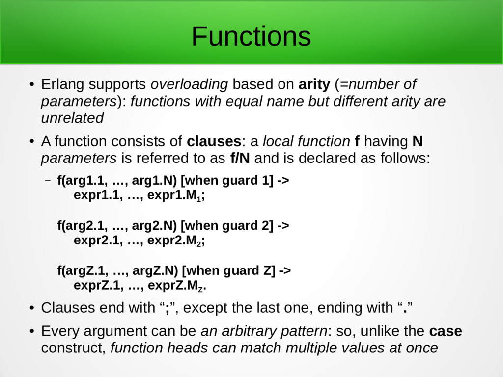Functions ● Erlang supports overloading based o...