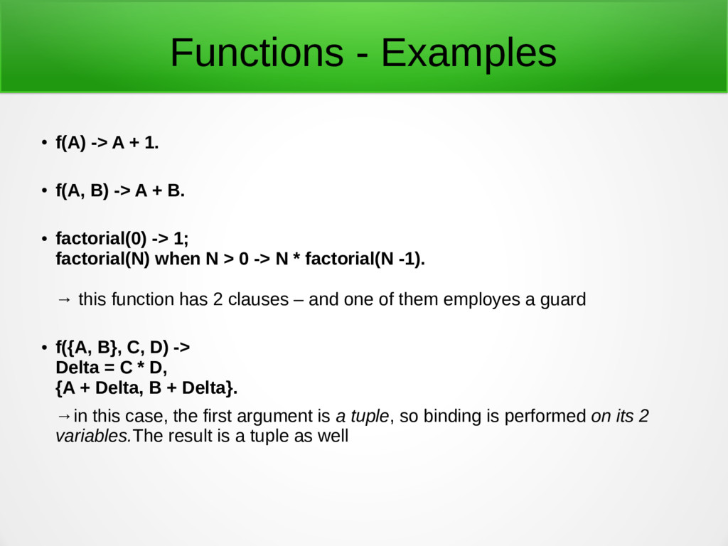Functions - Examples ● f(A) -> A + 1. ● f(A, B)...