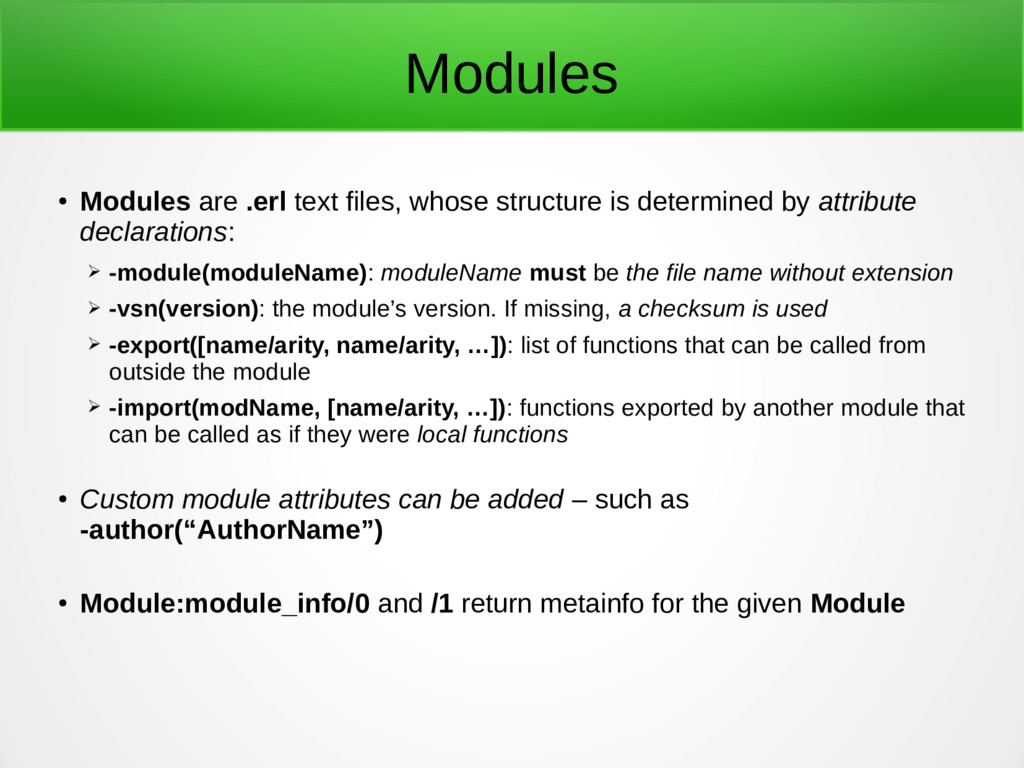 Modules ● Modules are .erl text files, whose st...