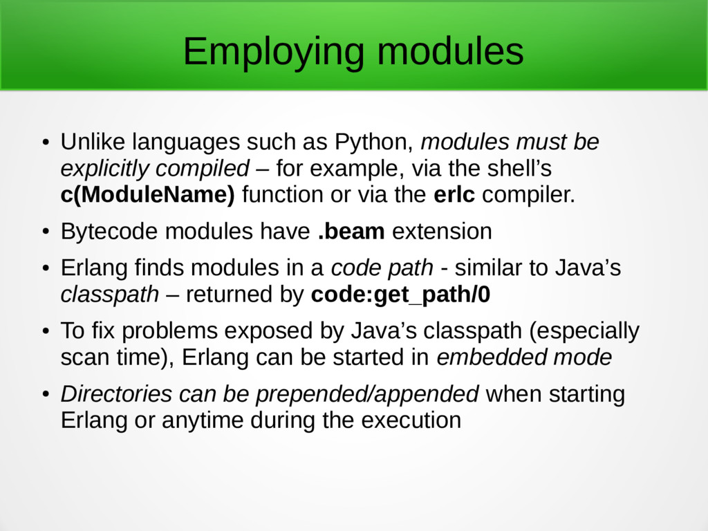 Employing modules ● Unlike languages such as Py...