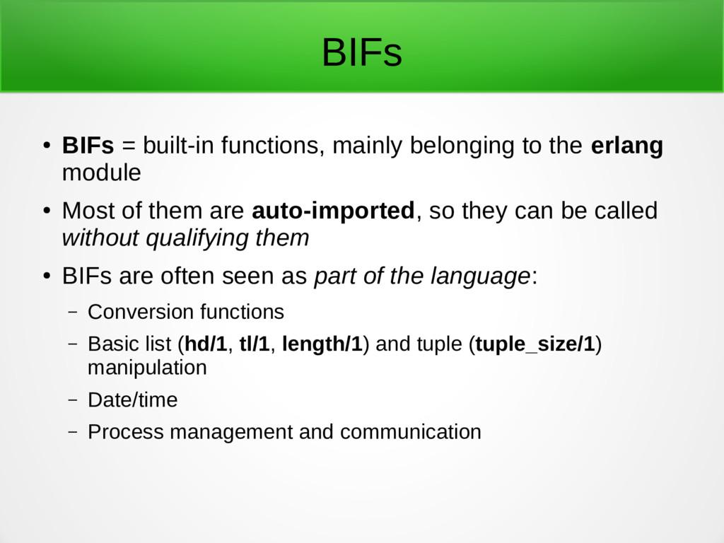 BIFs ● BIFs = built-in functions, mainly belong...